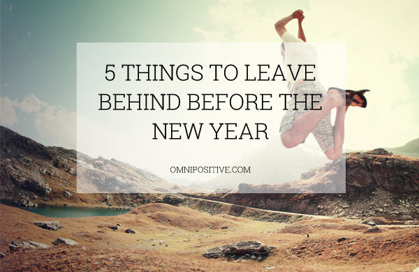 5 things to leave behind before the new year