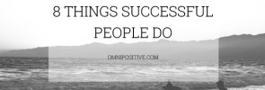 8 things successful people do