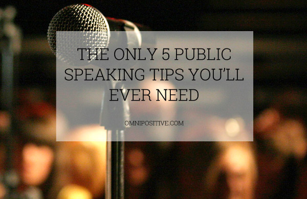 the only 5 public speaking tips you'll ever need