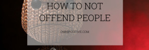 how to not offend people