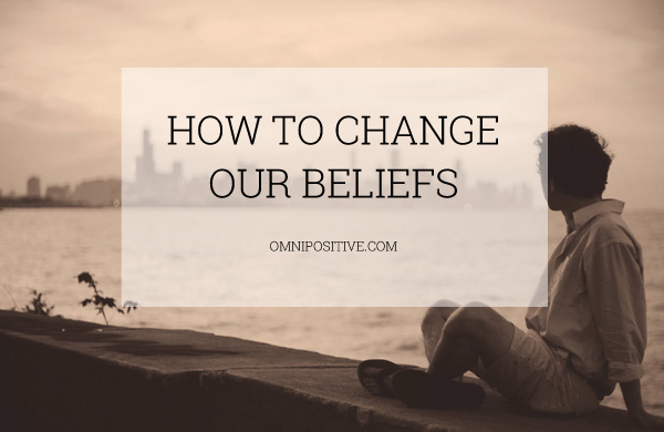 how to change our beliefs