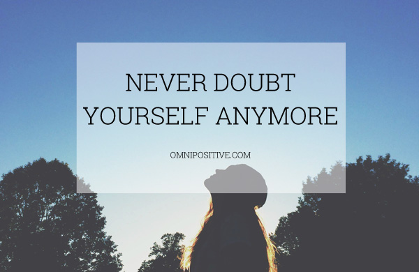 doubt yourself