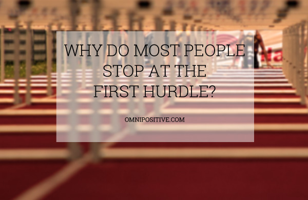 stop at the first hurdle