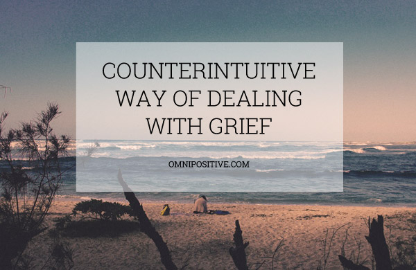 counterintuitive way of dealing with grief