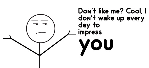 don't like me?