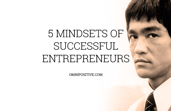 5 mindsets of successful entrepreneurs