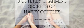 9 utterly charming secrets of happy couples