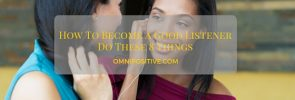 How to become a good listener